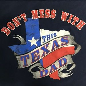 Other - Don't Mess With This Texas Dad Tee Shirt Sz XL